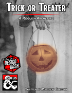 Trick or Treater Rogue Subclass