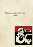 Roguish Archetype: Jumper