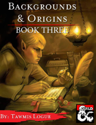 Backgrounds & Origins: Book Three