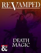 Revamped: Death Magic (5e)