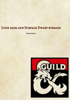 Lode race and Surface Dwarf subrace!