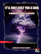 It'll Only Cost You A Soul: A Warlock's Guide to Patrons