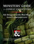 Monsters' Guide to Combat Encounters for Waterdeep: Dungeon of the Mad Mage. Level 9.