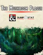 The Mushroom Plague