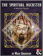 The Spiritual Huckster: A Warlock Patron