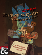 The Dashing Kobold Kavalry
