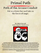 Primal Path: Path of the Arcane Conduit