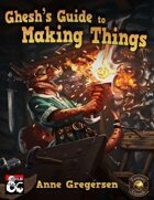 Ghesh's Guide to Making Things - A System for Crafting and Modifying Equipment in 5th Edition D&D (Fantasy Grounds)