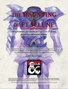The Haunting of Ft Selune (A level 1-3 adventure featuring Animated Objects)