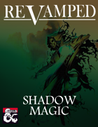 Revamped: Shadow Magic (5e)
