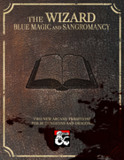 Wizard Subclasses - Blue Magic and Sangromancy
