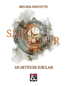 Artificer Subclass: The Saboteur