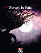 Slaves to Fate - Adventure for 5E