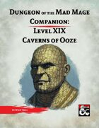 DotMM Companion 19: Caverns of Ooze