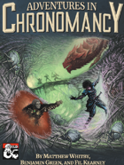 Adventures In Chronomancy