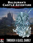 Balduran's Castle Adventure: Through a Glass, Darkly