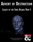 Advent of Destruction, Legacy of the Song Blades Part I