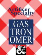 Artificer Specialty: Gastronomer