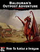 Balduran's Outpost Adventure: How to Raise a Dragon