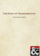 The Piano of Transformation- An Adventure