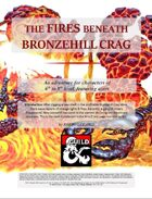 The Fires Beneath Bronzehill Crag (A level 6-8 adventure)