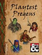 Playtest Pregens