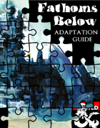 Fathoms Below Adaptation Guide