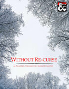 Without Re-curse