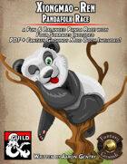 Xiongmao-Ren (Pandafolk) 5E Race