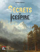 Secrets of Icespire: Notice Boards, Encounters, and Bounties for the Hinterlands
