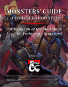 Monsters' Guide to Combat Encounters for Waterdeep: Dungeon of the Mad Mage. Level 13.