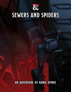 Sewers and Spiders