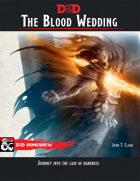 The Blood Wedding