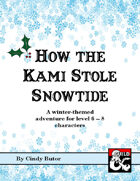 How the Kami Stole Snowtide
