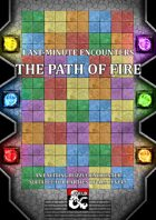 The Path of Fire - Last Minute Encounters