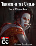 Trinkets of the Undead Vol. 1 A Vampire Lord