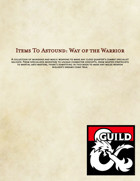 Items to Astound: Way of the Warrior