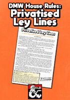 Privatised Ley Lines (A DMW House Rule)