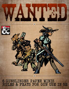 Wanted! Gunslinger Paper Minis, Firearms Rules, & Gun Feats
