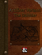 The Dabbler: Artificer Variant