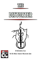 The Distorter - a supplemental character class