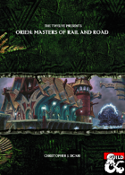The Twelve Presents Orien: Masters of Rail and Road