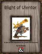 Blight of Ulentor