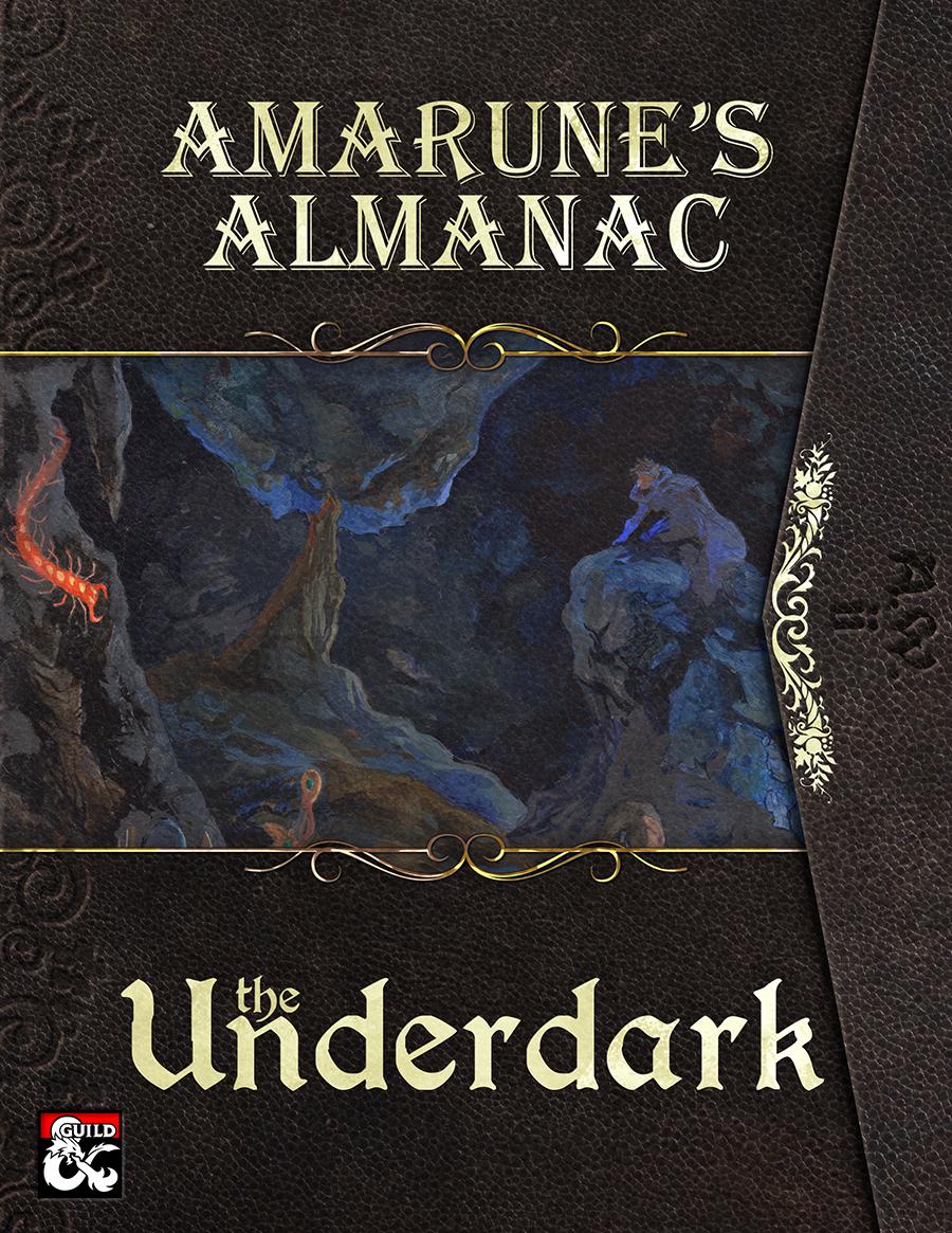 Amarune's Almanac: The Underdark