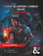 Close Quarters Combat Mage
