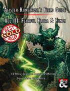 Alister Konzegel's Field Guide Volume III: Fearful Flora & Fungi