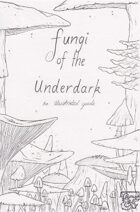 Fungi of the Underdark: An illustrated guide