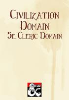Civilization Domain (5e Cleric Domain)