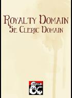 Royalty Domain (5e Cleric Domain)