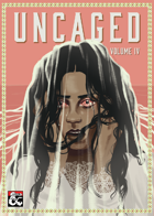 Uncaged | Volume IV